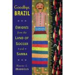 【预订】Goodbye, Brazil: Emigres from the Land of Soccer and Sa