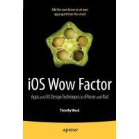 【预订】IOS Wow Factor: UX Design Techniques for iPhone and iPa