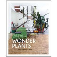 奇异的植物 WONDER PLANTS 室内绿植装饰设计 英文原版 室内设计 与植物一起生活 室内空间设计