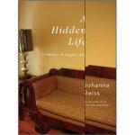 【新书店正版】 A Hidden Life: A Memoir of August 1969 Johanna Reis