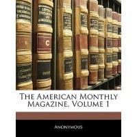 【预订】The American Monthly Magazine, Volume 1 9781142041625