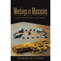 【预订】Meetings in Moccasins: Leadership with Wisdom and Matur