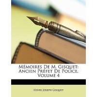【预订】Memoires de M. Gisquet: Ancien Prefet de Police, Volume