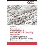 【预订】Aportes En Administracion, Mercadotecnia, Calidad y Edu