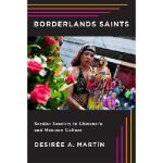 【预订】Borderlands Saints: Secular Sanctity in Chicano 97