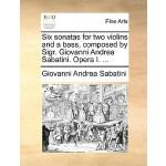 【预订】Six Sonatas for Two Violins and a Bass, Composed by Sig