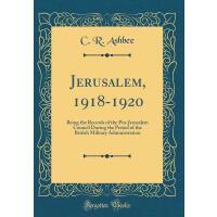 【预订】Jerusalem, 1918-1920: Being the Records of the Pro-Jeru