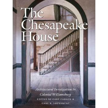 【预订】The Chesapeake House: Architectural Investigation by Colonial Williamsburg 预订商品,需要1-3个月发货,非质量问题不接受退换货。