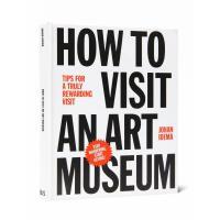 英文原版 如何参观艺术博物馆 How to Visit an Art Museum