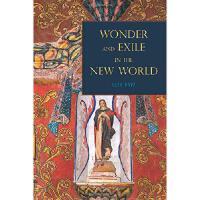 【预订】Wonder and Exile in the New World