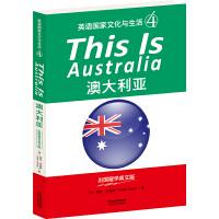 THIS IS AUSTRALIA:澳大利亚(英语国家文化与生活4)(出国留学英文版,配套英文朗读免费下载)
