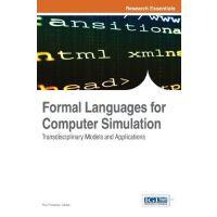 【预订】Formal Languages for Computer Simulation: Transdiscipli