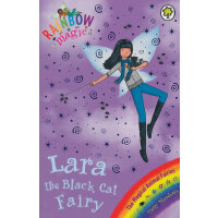 Rainbow Magic: The Magical Animal Fairies 72: Lara the Black Cat Fairy 彩虹仙子#72:动物仙子9781408303504