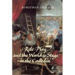 【预订】Role-Play and the World as Stage in the Comedia