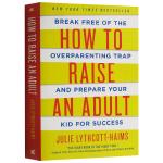 如何让孩子成年又成人 英文原版 How to Raise an Adult 如何管教青少年 正面管教 家庭教育 进口原