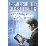 【预订】7 Strategies of Highly Successful Traders: Profiting fr
