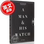 现货 男人和他的手表:经典标志手表与他背后的故事 英文原版 A Man and His Watch:Iconic Wa