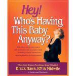 【预订】Hey! Who's Having This Baby Anyway?: How to Take Charge