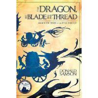 【预订】The Dragon, the Blade and the Thread