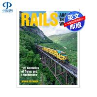 现货英文原版 世界铁路:两个世纪的火车和机车 精装艺术书 Rails Around the World: Two Cen