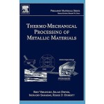 【预订】Thermo-Mechanical Processing of Metallic Materials