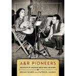 【预订】A&R Pioneers: Architects of American Roots Music on Rec