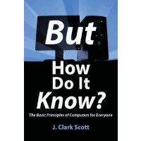 【预订】But How Do It Know? - The Basic Principles of Computers