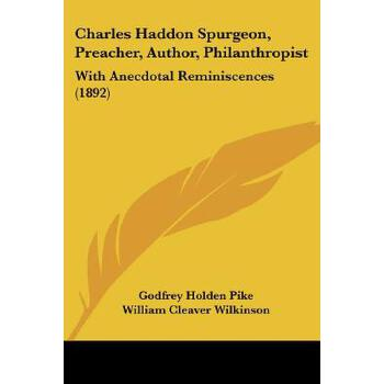 【预订】Charles Haddon Spurgeon, Preacher, Author, Philanthropist: With Anecdotal Reminiscences (1892) 预订商品,需要1-3个月发货,非质量问题不接受退换货。