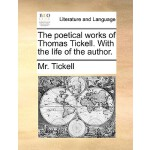 【预订】The Poetical Works of Thomas Tickell. with the Life of
