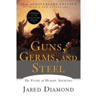 Guns, Germs, and Steel: The Fates of Human Societies 枪炮、病菌和
