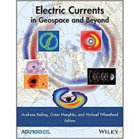 【预订】Electric Currents in Geospace and Beyond 9781119324492