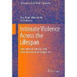 【预订】Intimate Violence Across the Lifespan: Interpersonal, F