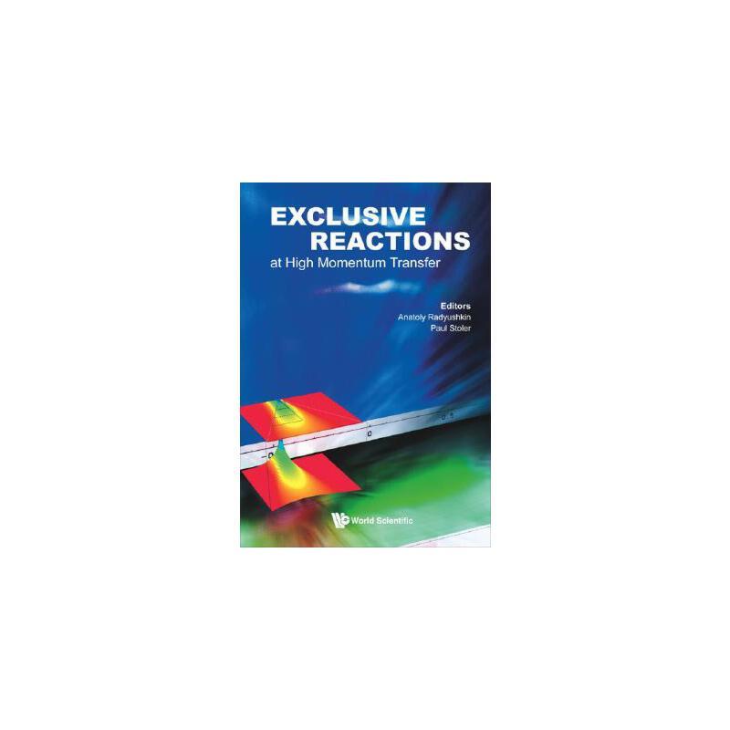 【预订】Exclusive Reactions at High Momentum Transfer - Proceedings... 9789812796943 美国库房发货,通常付款后3-5周到货!