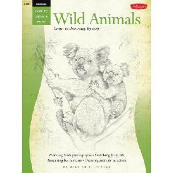【预订】Drawing: Wild Animals: Learn to Draw Step by Step 美国库房发货,通常付款后3-5周到货!