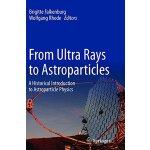【预订】From Ultra Rays to Astroparticles 9789400794559