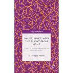 【预订】Swift, Joyce, and the Flight from Home: Quests of Trans
