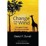 【预订】Change Is on the Wind: Managing Change for a New Landsc