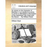 【预订】An Essay on the Character of Manilius, in an Epistle to