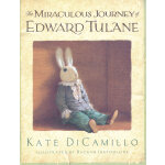 The Miraculous Journey of Edward Tulane (by Kate DiCamillo)