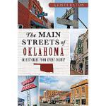 【预订】The Main Streets of Oklahoma: Okie Stories from Every C