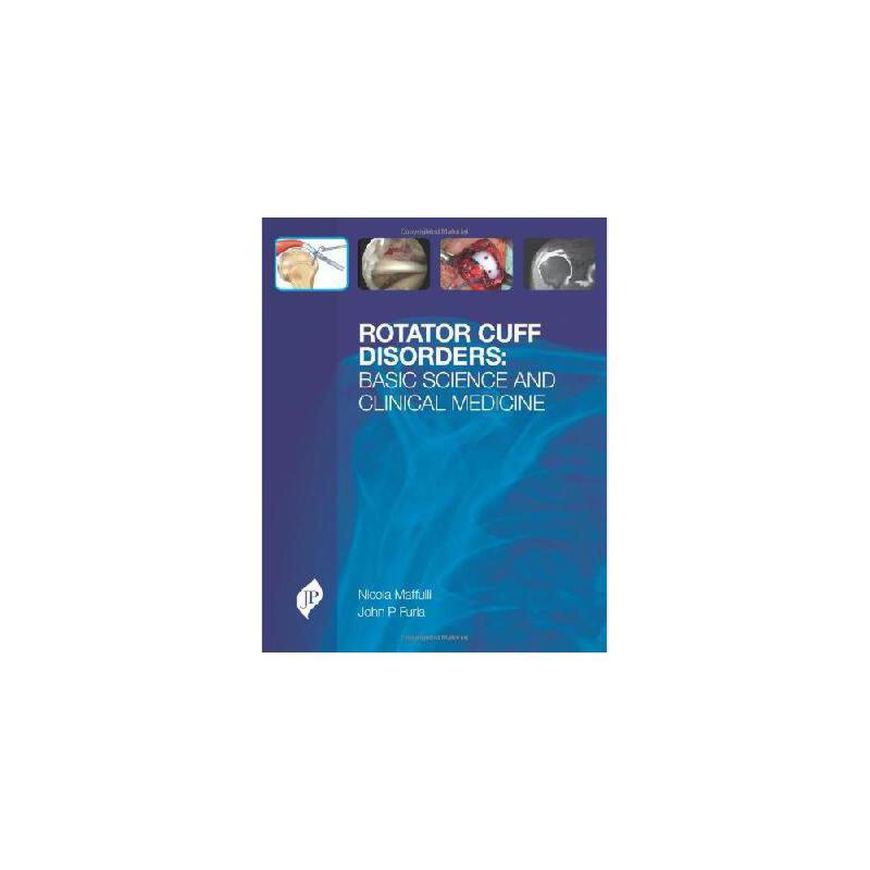 【预订】Rotator Cuff Disorders: Basic Science and Clinical Medicine 美国库房发货,通常付款后3-5周到货!