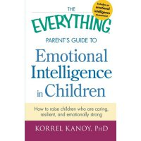 英文原版 培养孩子情商 父母指南 家庭教育 The Everything Parent's Guide to Emot