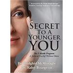 【预订】Secret to a Younger You: The 3 Month Program: A Natural
