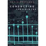 【预订】Conducting for a New Era