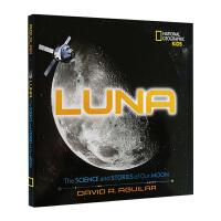 美国国家地理 月球 英文原版 Luna The Science and Stories of Our Moon 青少年