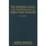 【预订】The Northern School and the Formation of Early Chan Bud