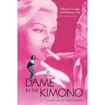 【预订】The Dame in the Kimono: Hollywood, Censorship, and the