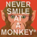 【预订】Never Smile at a Monkey: And 17 Other Important Things