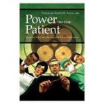 【预订】Power to the Patient: Selected Health Care Issues and P
