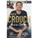 英文原版 彼得・克劳奇:如何成为足球人 英超段子手 Peter Crouch: How to Be a Footbal
